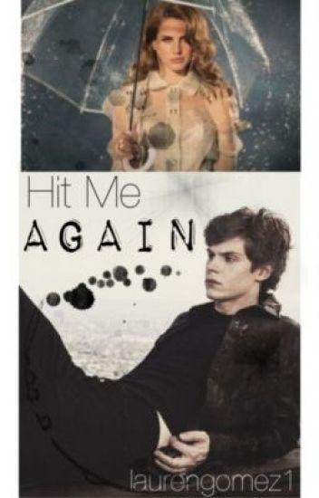 Hit Me, Again. [Evan Peters]
