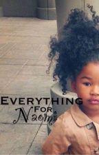 Everything For Naomi by xo_samlily
