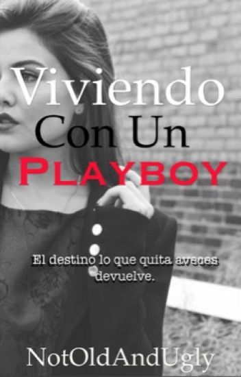Viviendo Con Un Playboy. [#1]