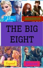 The Big Eight (A Jelsa, Merricup, Kristanna, and Eugunzel Love Story) by G_Disney_Addict