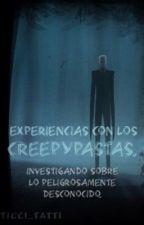 Experiencias Con Los Creepypastas. by Ticci_Tatti
