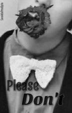 Please Don't by SavaldaPradipta