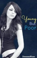 Young but Poor by DiseasedRose