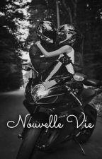 Nouvelle Vie by melovetardif