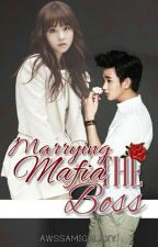 Marrying The Mafia Boss (Completed) by AwssamiGalaxy