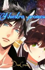 Nuestra promesa (Sousuke x ___) by DianaCeron2