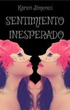 Sentimiento Inesperado by KarenJimenez22