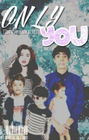 ONLY YOU|2da temporada de O,D,A|jos Canela|