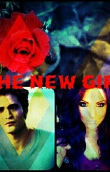 The New Girl*Edward Cullen ♥ story*