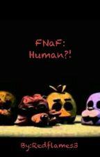 FNaF: Human?! by Redflames3