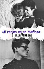 Mi vecino el mafioso by StellaVenegas