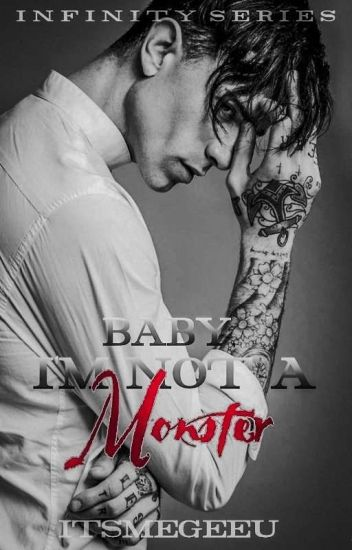 Baby, I'm not a Monster