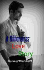 A Billionaire's love story by blueknightblueknight