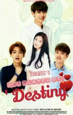 Got Played by Destiny (Exo-Fanfic)#Wattys2015 by yeoliely