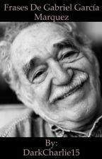 Frases de Gabriel García Márquez by DarkCharlie15