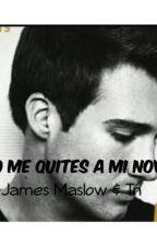 No me quites a mi novio (James Maslow y TN) :3 by SevaniMaslow