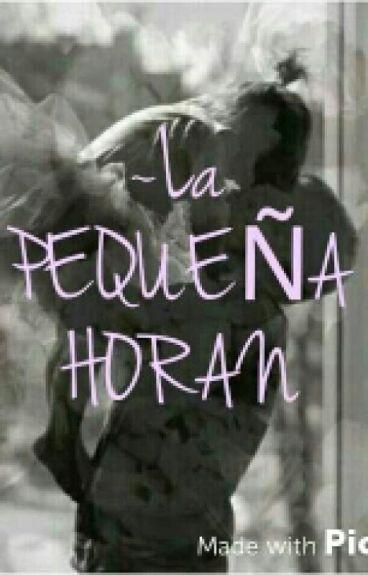 ~La Pequeña Horan~