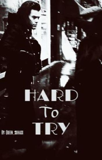 HARD TO TRY.