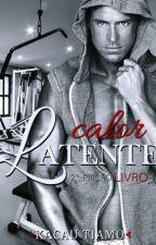 Calor latente - 2º Edição Kacau Tiamo by KaCauTiamo