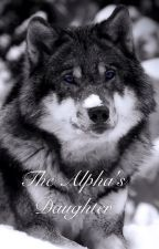 The Alpha's Daughter by Devildog2013