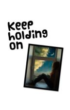 Keep Holding On (One Direction FanFic) -Discontinued by anonymous_reader__