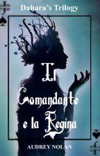 Il Comandante e la Regina || Dahara's Trilogy by audrey_nolan