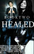 Healed (Book Two) {Aaron Carpenter} by you_were_my_PARADISE