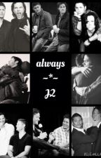 always, a j2 fic by lamelizi