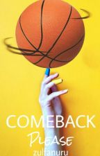 Comeback Please [EDITING] by fromzulfa