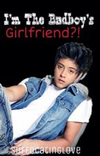 I'm The Badboy's Girlfriend?! by suffocatinglove