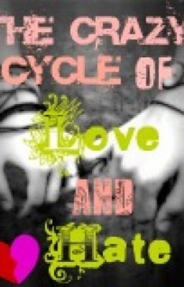 The crazy cycle of love and hate - Poem! by soniia
