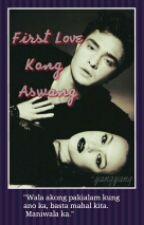 First Love kong.. Aswang? by yangyang_22