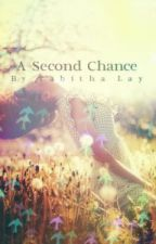 A Second Chance by TabithaVsTheWorld