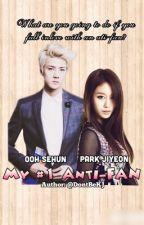 [FanFic] My #1 Anti-Fan by DontBeKJ