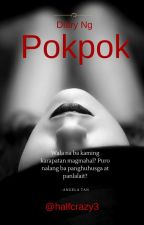 DIARY ng POKPOK (Under Major Editing First) by halfcrazy3