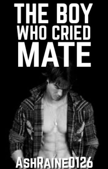 The Boy Who Cried Mate (Completed Werewolf)