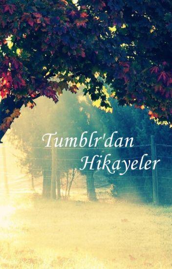 Tumblr'dan Hikayeler