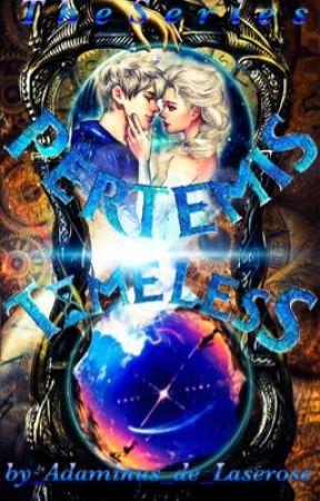 Pertemis_The Series: Timeless ✅completed.  by Adaminus_de_Laserose