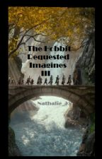 The Hobbit Requested Imagines - III by Nathalie_95