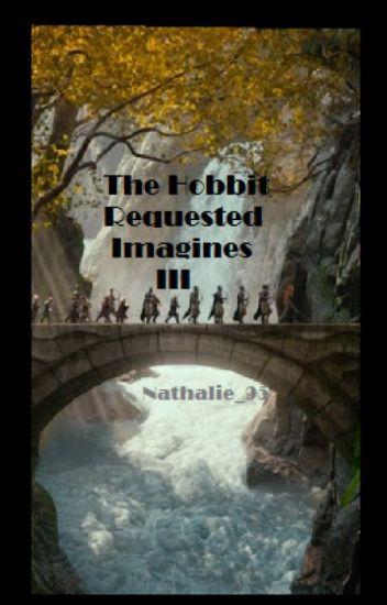 The Hobbit Requested Imagines - III