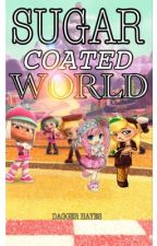 Sugar Coated World by pullingtheclouds