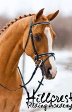 Hillcrest Riding Academy: Book One #Wattys2015 by Equine1313