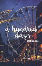 A Hundred Days by ladyysherlock
