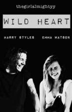 Wild Heart ♥ [Harry Styles/Emma Watson Fan fiction] by thegirlalmightyy