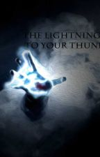 The Lightning To Your Thunder by WillTomas