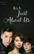 This Is Just About Us by iindahnn