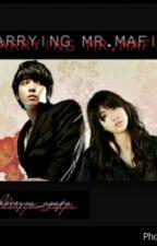 marrying mr. mafia( book1) by iloveyou_asapa29