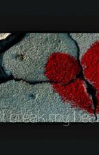 Don't break my heart. by _whiterose394_