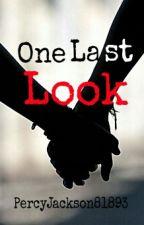One Last Look || Percabeth AU by PercyJackson81893