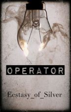 Operator (A Hat Films Fanfic) by ecstasy_of_silver